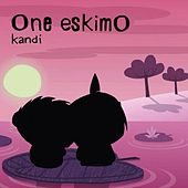 Play & Download Kandi by One Eskimo | Napster