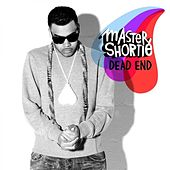 Play & Download Dead End by Master Shortie | Napster