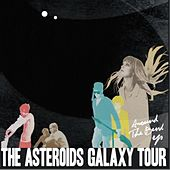 Around the Bend by The Asteroids Galaxy Tour
