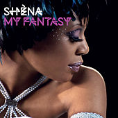 Play & Download My Fantasy by Shena | Napster