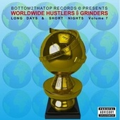 Worldwide Hustlers & Grinders: Long Days & Short Nights, Vol. 7 by Various Artists
