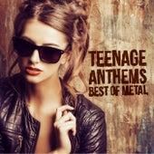 Teenage Anthems - Best of Metal von Various Artists