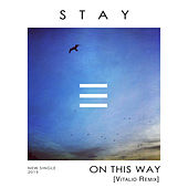 On This Way (Vitalio Remix) by Stay