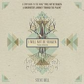 I Will Not Be Shaken (Psalms Collection) by Steve Bell