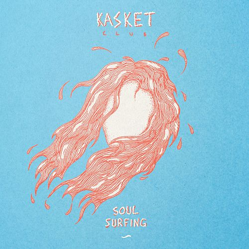 Soul Surfing by Kasket Club