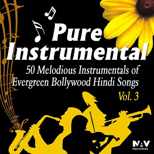 Pure Instrumental - 50 Melodious Instrumentals of Evergreen Bollywood Hindi Songs, Vol. 3 by Chandra Kamal
