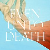 Play & Download Even Unto Death by Audrey Assad | Napster