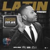 Play & Download Dicen Por Ahí by Latin Fresh | Napster