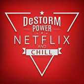 Netflix and Chill by Destorm Power