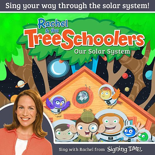 Play & Download Rachel & the TreeSchoolers: Our Solar System by Rachel Coleman | Napster