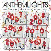 Best of the Year Medleys: 2007 - 2012 by Anthem Lights