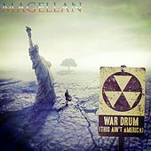 Play & Download War Drum (This Ain't America) by Magellan | Napster