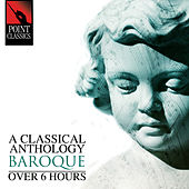 Play & Download A Classical Anthology: Baroque (Over 6 Hours) by Various Artists | Napster