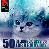 Play & Download 50 Relaxing Classics for a Rainy Day by Various Artists | Napster