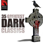Play & Download 35 Greatest Dark Classics by Various Artists | Napster