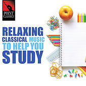 Relaxing Classical Music to Help You Study by Various Artists