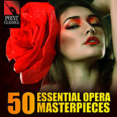 50 Essential Opera Masterpieces by Various Artists