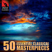 50 Essential Classical Masterpieces by Various Artists