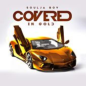 Play & Download Covered in Gold by Soulja Boy | Napster