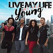 Live My Life by We Are Young