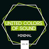 Play & Download United Colors of Sound - Minimal, Vol. 4 by Various Artists | Napster
