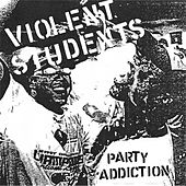 Party Addiction by Violent Students