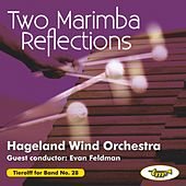 Play & Download Two Marimba Reflections by Hageland Wind Orchestra | Napster