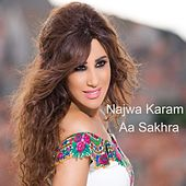 Play & Download Aa Sakhra by Najwa Karam | Napster