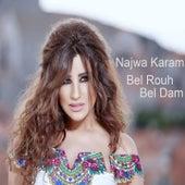 Bel Rouh Bel Dam by Najwa Karam