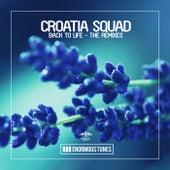 Back to Life - The Remixes van Croatia Squad