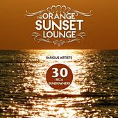 Play & Download The Orange Sunset Lounge (30 Ibiza Sundowners) by Various Artists | Napster