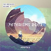 The Archives, Vol. 3: Futurisms Deux by Abakus