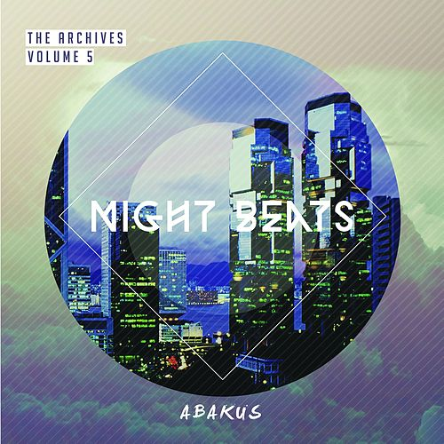 Play & Download The Archives, Vol. 5: Night Beats by Abakus | Napster