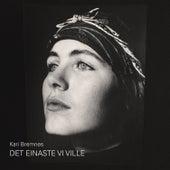 Play & Download Det einaste vi ville by Kari Bremnes | Napster