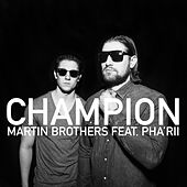 Play & Download Champion (feat. Pha'rii) - Single by Martin Brothers | Napster