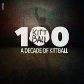 Kitt100 (A Decade of Kittball) by Various Artists
