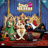 Play & Download Tanu Weds Manu Returns (Original Motion Picture Soundtrack) by Various Artists | Napster