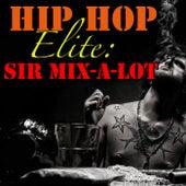 Hip Hop Elite: Sir Mix-A-Lot von Sir Mix-A-Lot