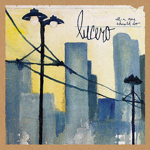 Play & Download All A Man Should Do by Lucero | Napster