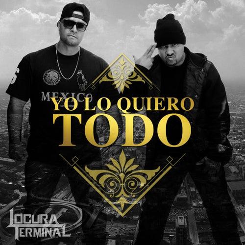 Play & Download Yo Lo Quiero Todo by Locura Terminal | Napster