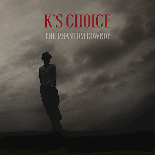 Play & Download The Phantom Cowboy by k's choice | Napster
