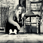 Dirt On My Tongue by Jo Harman