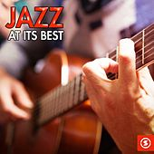 Jazz at Its Best by Various Artists