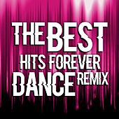 Play & Download The Best Hits Forever Dance Remix by Various Artists | Napster