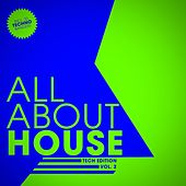 Play & Download ALL ABOUT HOUSE - Tech Edition, Vol. 2 by Various Artists | Napster