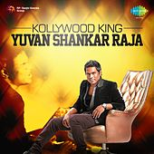 Play & Download Kollywood King: Yuvan Shankar Raja by Various Artists | Napster