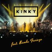 Play & Download Kinky Con Banda Furioza by Kinky | Napster