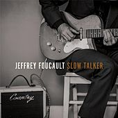 Slow Talker by Jeffrey Foucault