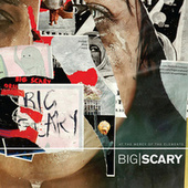 Play & Download At the Mercy of the Elements by Big Scary | Napster