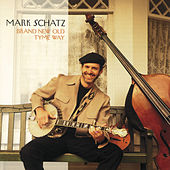 Play & Download Brand New Old Tyme Way by Mark Schatz | Napster
